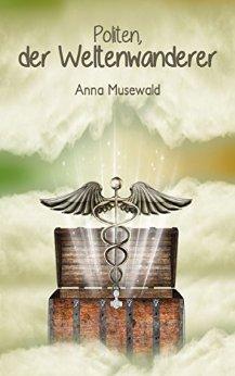 : Musewald, Anna - Politen, der Weltenwanderer