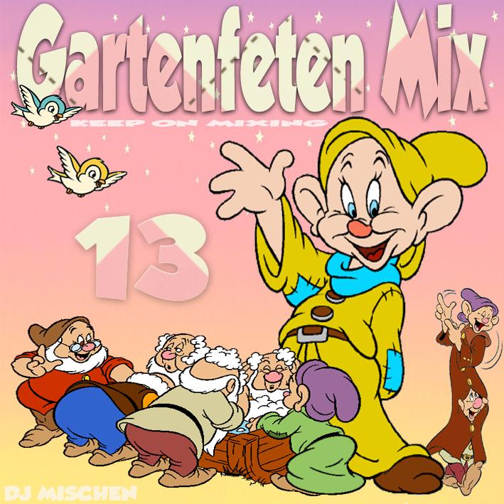 : DJ Mischen - Gartenfeten Mix Volume 13