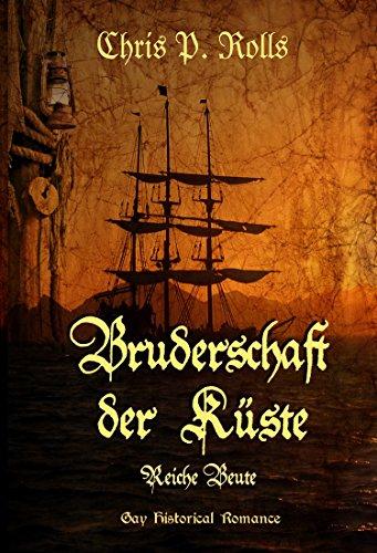 : Rolls, Chris P  - Bruderschaft der Kueste 02 - Reiche Beute