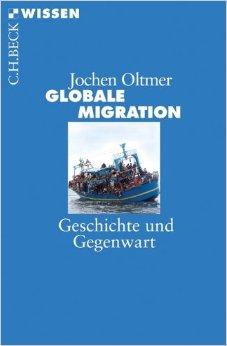 : Oltmer, Jochen - Globale Migration - Geschichte und Gegenwart