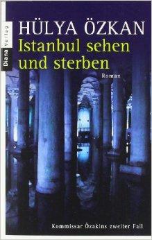 : Oezkan, Huelya - Kommissar Oezakin 02 - Istanbul sehen und sterben