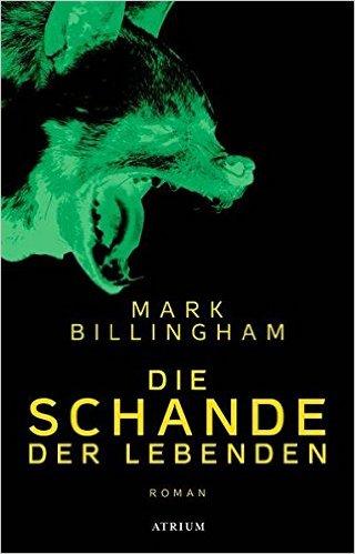 : Billingham, Mark - Die Schande der Lebenden