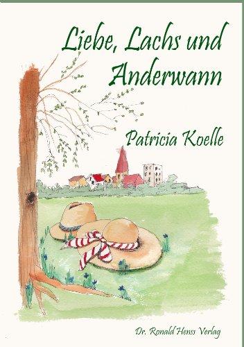 : Koelle, Patricia - Liebe, Lachs und Anderwann