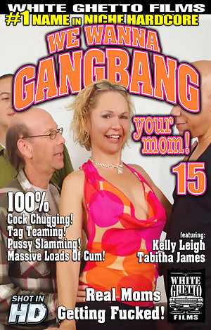 : We Wanna Gang Bang Your Mom 15