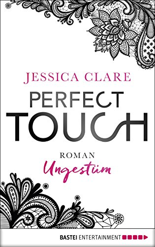 : Clare, Jessica - Perfect Touch 01 - Ungestuem