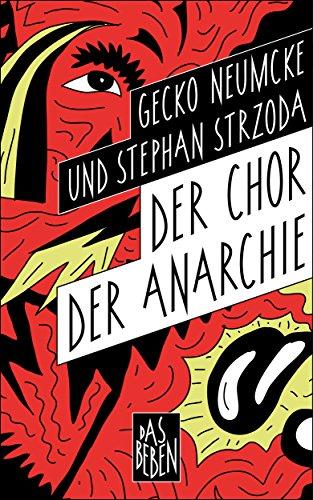 : Neumcke, Gecko & Strzoda, Stephan - Der Chor der Anarchie