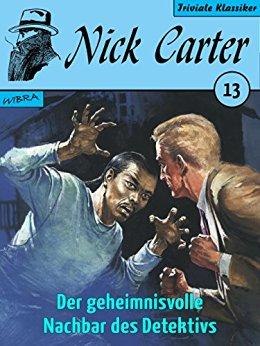 : Carter, Nick - 013 - Der geheimnisvolle Nachbar des Detektivs