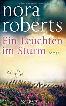 : Roberts, Nora - Ein Leuchten im Sturm
