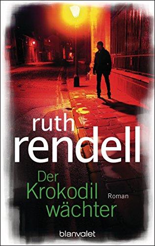 : Rendell, Ruth - Der Krokodilwaechter