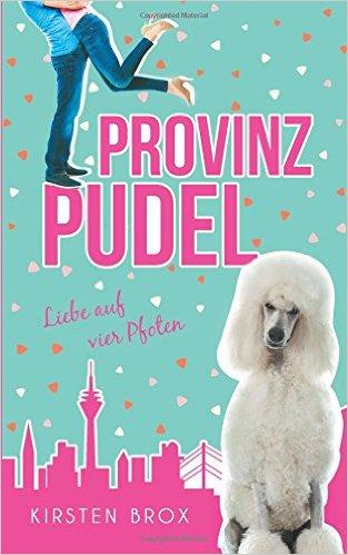 : Brox, Kirsten - Provinzpudel - Liebe auf vier Pfoten