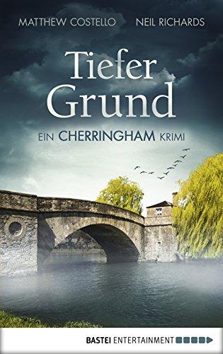 : Costello & Richards - Cheringham-Romane 1 - Tiefer Grund