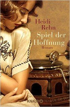 : Rehn, Heidi - Spiel der Hoffnung