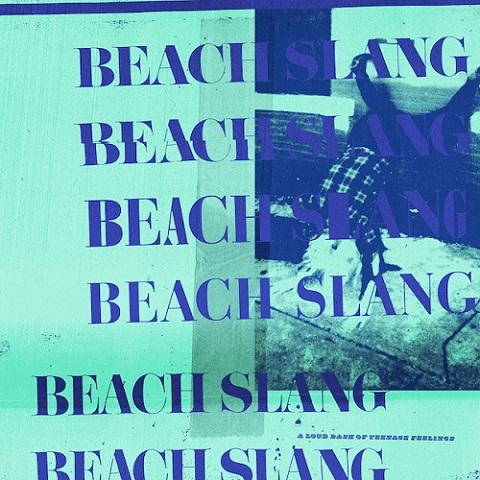 Beach Slang - A Loud Bash of Teenage Feelings (2016)