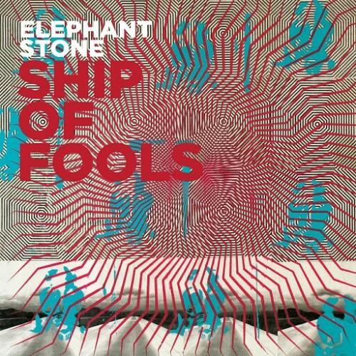 Elephant Stone - Ship of Fools (2016)