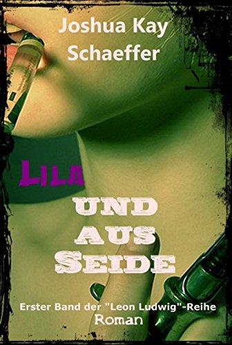 : Schaeffer, Joshua Kay - Lila und aus Seide 01