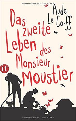 : Corff, Aude Le - Das zweite Leben des Monsieur Moustier