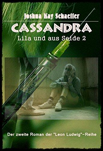 : Schaeffer, Joshua Kay - Lila und aus Seide 02 - Cassandra