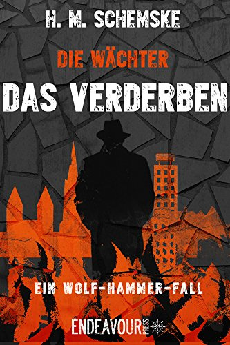 : Schemske, H M  - Die Waechter 03 - Das Verderben