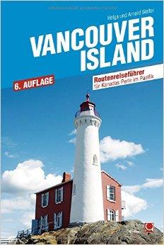 : Walter, Helga - Vancouver Island - Reisefuehrer zur schoensten Insel im Pazifik