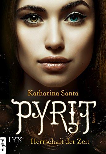 : Santa, Katharina - Pyrit 01 - Herrschaft der Zeit