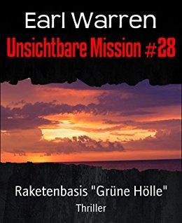 : Warren, Earl - Unsichtbare Mission 28 - Raketenbasis 'Gruene Hoelle'