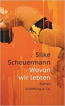 : Scheuermann, Silke - Wovon wir leben von
