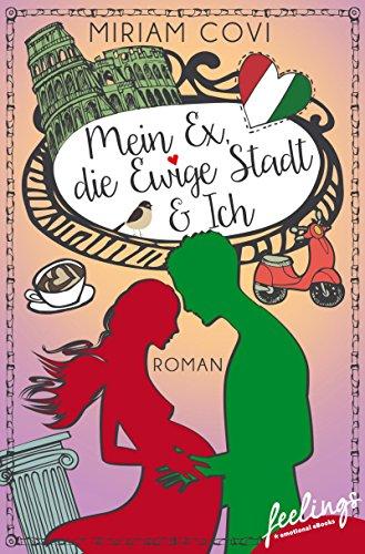 : Covi, Miriam - Mein Ex, die Ewige Stadt & Ich