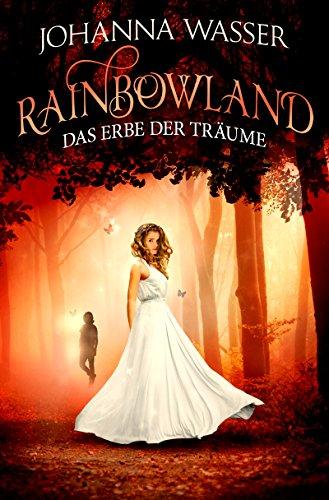: Wasser, Johanna - Rainbowland 03 - Das Erbe der Traeume