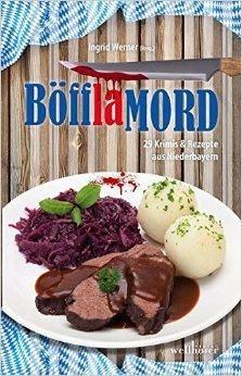 : Werner, Ingrid - Boefflamord - 29 Krimis und Rezepte aus Niederbayern