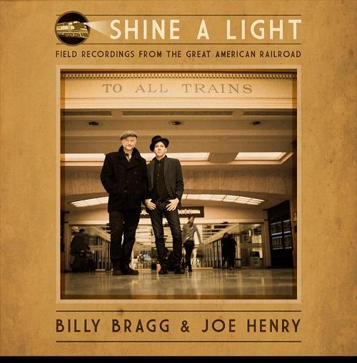 Billy Bragg & Joe Henry - Shine a Light (2016)
