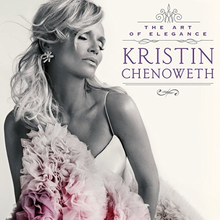 Kristin Chenoweth - The Art of Elegance (2016)