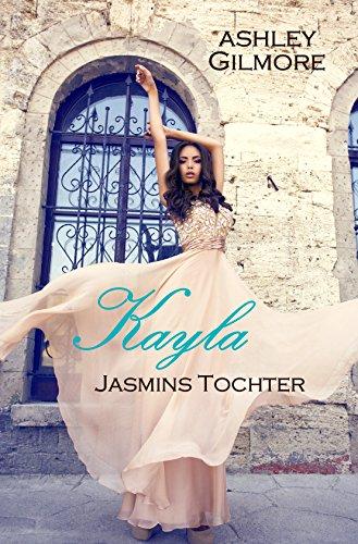 : Gilmore, Ashley - Princess in love 07 - Kayla - Jasmins Tochter