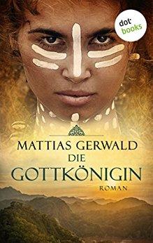 : Gerwald, Mattias - Die Gottkoenigin