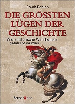 : Fabian, Frank - Die groessten Luegen der Geschichte