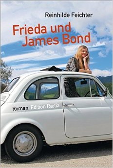 : Feichter, Reinhilde - Frieda und James Bond