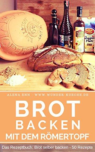 : Enn, Alena - Brot backen im Roemertopf