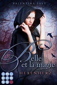 : Fast, Valentina - Belle et la magie 01 - Hexenherz