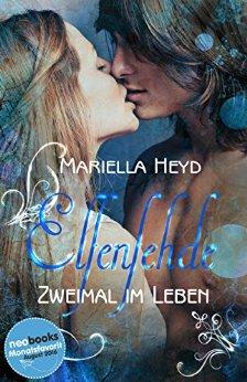 : Heyd, Mariella - Elfenfehde - Zweimal im Leben