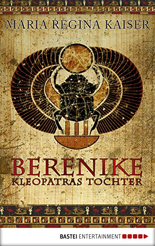 : Kaiser, Maria Regina - Berenike - Kleopatras Tochter