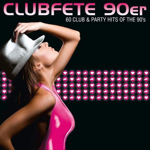 : Clubfete 90er - 60 Club & Party Hits Of The 90`s (2016)