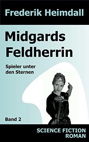 : Heimdall, Frederik - Spieler unter den Sternen 02 - Midgards Feldherrin