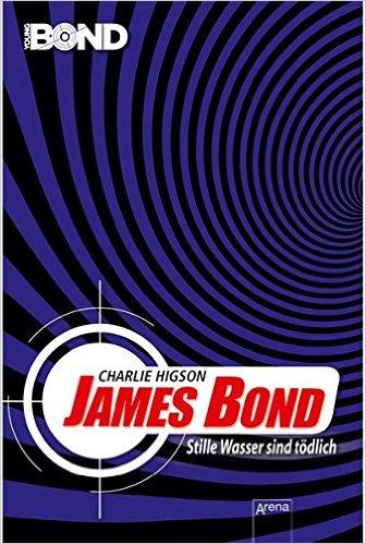 : Higson, Charlie - James Bond - Stiller Wasser sind toedlich