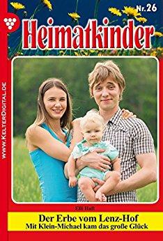 : Heimatkinder 26 - Der Erbe vom Lenz-Hof - Haft, Elli