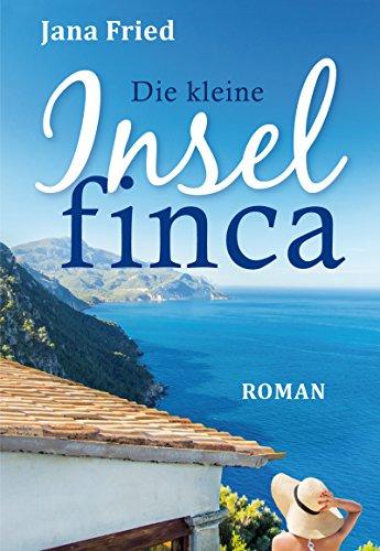 : Fried, Jana - Die kleine Inselfinca
