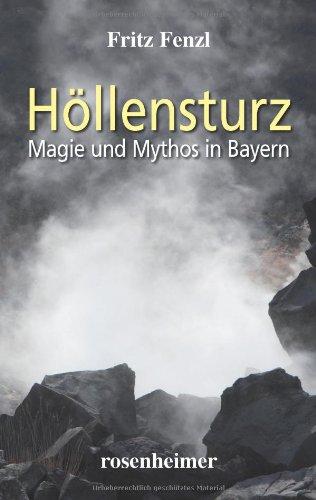 : Fenzl, Fritz - Hoellensturz - Magie und Mythos in Bayern