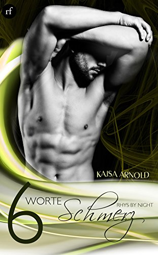 : Arnold, Kajsa - Rhys by Night 06 - 6 Worte Schmerz