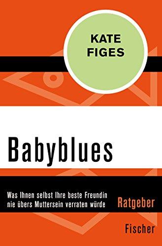 Figes, Kate - Babyblues
