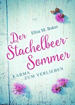 : Baker, Elisa M  - Der Stachelbeersommer