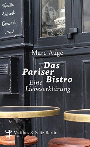 : Auge, Marc - Das Pariser Bistro - Eine Liebeserklaerung