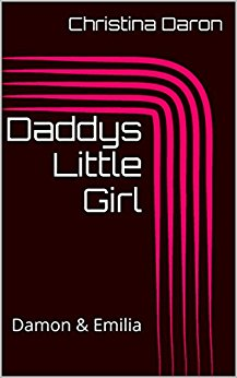 : Christina Daron - Daddys Little Girl Damon & Emilia